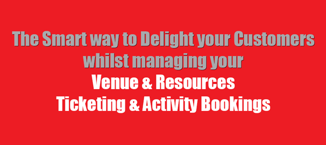 The Smart way to deliver your customers whilst managing your venue and resources plus ticketing and activity bookings